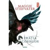 Fratia Corbilor - Maggie Stiefvater, editura Nemira