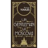 Un gentleman la Moscova - Amor Towles editura Nemira