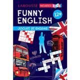Funny English 12 ani+ Jocuri si enigme (Larousse) - Sandra Lebrun, editura Niculescu