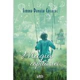 Magia copilariei - Simona Daniela Costache, editura Libris Editorial