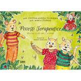 Povesti terapeutice pentru copii mici si mari - Cristina-Angela Tohanean, Mirela Tiganas, editura Libris Editorial