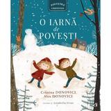 O iarna de povesti - Cristina Donovici, Alex Donovici, editura Curtea Veche