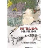 Mitteleuropa periferiilor - Cornel Ungureanu, editura Brumar