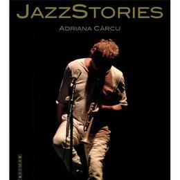 JazzStories - Adriana Carcu, editura Brumar