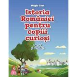 Istoria Romaniei pentru copiii curiosi - Caiet de lectura si activitati - Magda Stan, editura Litera