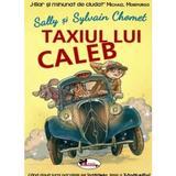 Taxiul lui Caleb - Sally Chomet, Sylvain Chomet, editura Aramis
