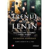 Trenul lui Lenin - Catherine Merridale, editura Litera