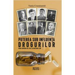 Puterea sub influenta drogurilor - Tania Crasnianski, editura Meteor Press