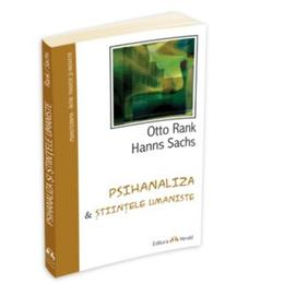 Psihanaliza si stiintele umaniste - Otto Rank. Hanns Sachs, editura Herald