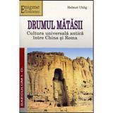 Drumul Matasii - Helmut Uhlig, editura Saeculum I.o.