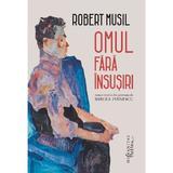 Omul fara insusiri - Robert Musil, editura Humanitas