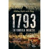 1793. In umbra mortii - Niklas Natt och Dag, editura Litera