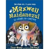 Maxwell Maidanezul si cainii de cartier - Steve Voake, editura Aramis