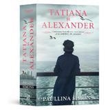 Tatiana si Alexander - Paullina Simons, editura Epica