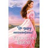 Un mariaj neconventional - Kerrigan Byrne, editura Litera
