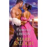 Faimosul libertin - Mary Balogh, editura Litera