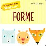 Prima mea carte Montessori. Forme, editura Litera