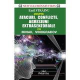 Atacuri, conflicte, agresiuni extrasenzoriale cu Mihail Vinogradov - Emil Strainu, editura Prestige