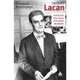 jacques lacan. schita unei vieti, istoria unui sistem de gandire - elisabeth roudinesco, editura Trei