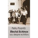 Efectul Echinox sau despre echilibru - Petru Poanta, editura Scoala Ardeleana