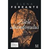 Zilele abandonului - Elena Ferrante, editura Trei