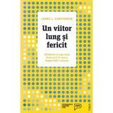 Un viitor lung si fericit - laura l. carstensen, editura Trei