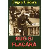 Rug Si Flacara - Eugen Uricaru, editura Lider