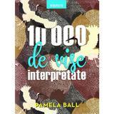 10000 de vise interpretate - Pamela Ball, editura Litera