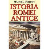 Istoria Romei antice - Marcel Bordet, editura Orizonturi
