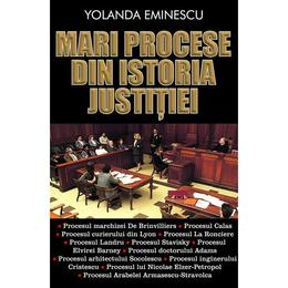 Mari procese din istoria justitiei - Yolanda Eminescu, editura Orizonturi