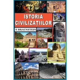 Istoria civilizatiilor - F. Braunstein, editura Orizonturi
