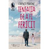 Tentatia de a fi fericit - Lorenzo Marone, editura Humanitas