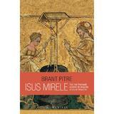 Isus Mirele - Brant Pitre, editura Humanitas