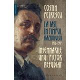 La Iasi, in timpul razboiului 1916-1917 - Costin Petrescu, editura Humanitas