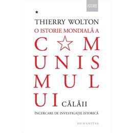 O istorie mondiala a comunismului - Thierry Wolton, editura Humanitas