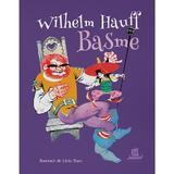 Basme - Wilhelm Hauff, editura Humanitas