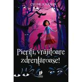 Pieriti, vrajitoare zdrentaroase! - Celine Kiernan, editura Storia