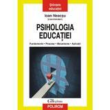 Psihologia educatiei. Fundamente. Procese. Mecanisme. Aplicatii - Ioan Neacsu, editura Polirom