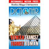 Dictionar roman-francez, francez-roman - Rodica Blaga Chiriacescu, editura Meteor Press
