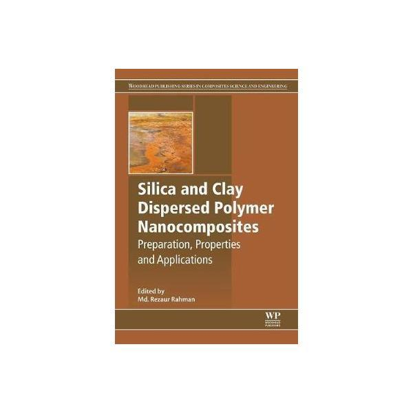 silica-and-clay-dispersed-polymer-nanocomposites-editura-elsevier-science-technology-1.jpg