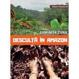 Desculta in Amazon - Luminita Cuna, editura Paralela 45