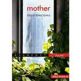 Mother - Gelu Diaconu, editura Paralela 45