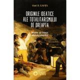 Originile ideatice ale totalitarismului de dreapta - Vlad D. Gafita, editura Cetatea De Scaun