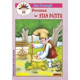 Povestea lui Stan Patitu - Ion Creanga, editura Andreas