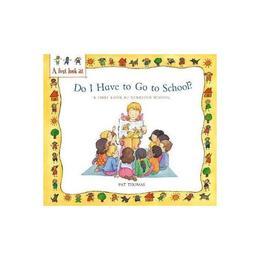 Starting School: Do I Have to Go to School?, editura Hachette Kids Hodder Wayland