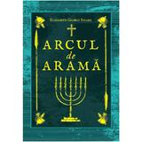 Arcul de arama - Elizabeth George Speare, editura Grupul Editorial Art