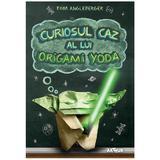 Curiosul caz al lui Origami Yoda - Tom Angleberger, editura Grupul Editorial Art