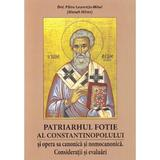 Patriarhul fotie al constantinopolului - patru laurentiu mihai (monah miron)