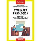 Evaluarea psihologica. Manualul psihologului clinician - Violeta Enea, Ion Dafinoiu, editura Polirom