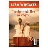 Inainte sa fim ai vostri - Lisa Wingate, editura Trei
